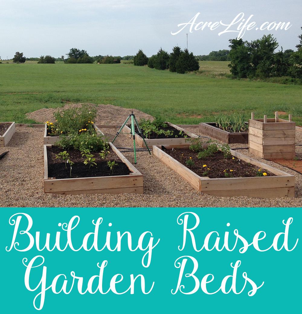Building Raised Garden Beds - AcreLife