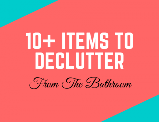 10 Plus Items To Declutter From The Bathroom