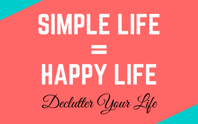 Simple Life Happy Life Declutter Your Life Acre Life