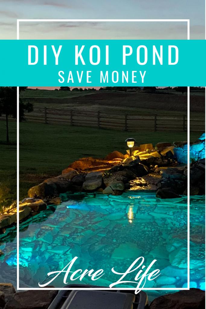 DIY Koi Pond - Acre Life