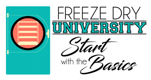 Freeze Dry University Start With The Basics